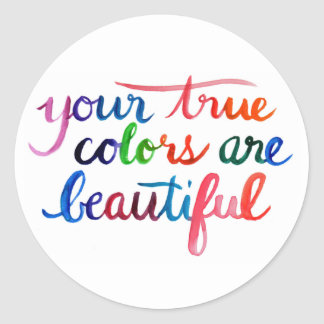 Your True Colors are Beautiful Classic Round Sticker
