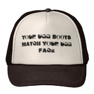 Your UGG Boots match your UGG face Trucker Hat