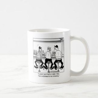 Your Under Wear's Not Showing Coffee Mug