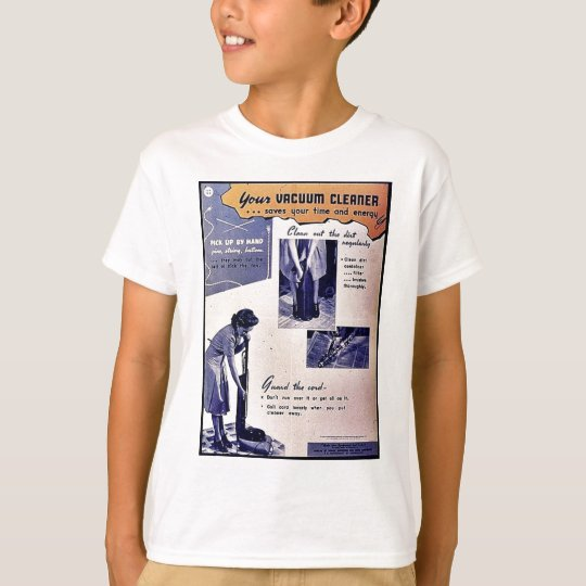 Your Vacuum Cleaner T-Shirt