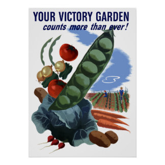 Your Victory Garden Counts More Than Ever Poster