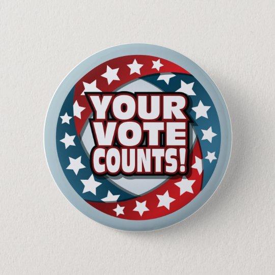 YOUR VOTE COUNTS! BUTTON
