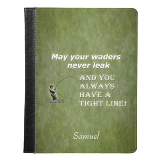 Your waders | Tight Line; Fly fishing quote