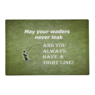 Your waders | Tight Line; Fly fishing quote Placemat