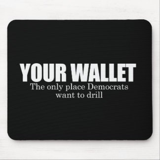 Your Wallet Bumpersticker Mouse Pad
