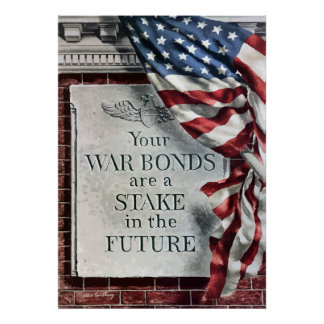 Your War Bonds Are A Stake In The Future Poster
