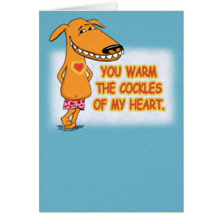 Your Warm the Cockles of My Heart Greeting Card