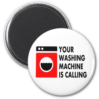 Your Washing Machine is Calling 2 Inch Round Magnet