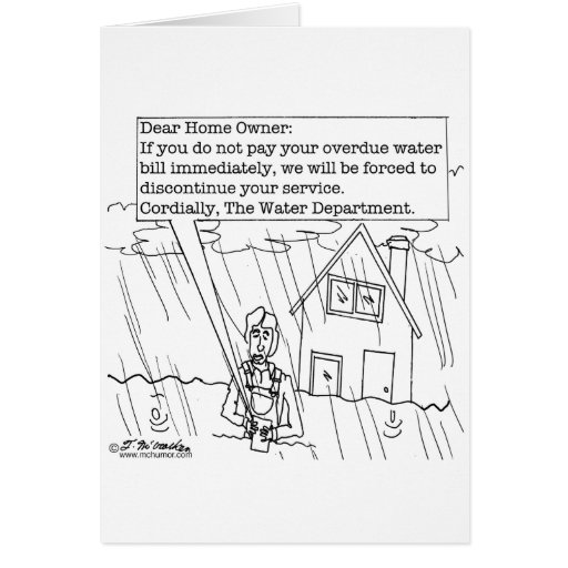 Your Water Bill Is Over Due Greeting Card