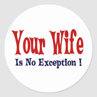 Your Wife Classic Round Sticker