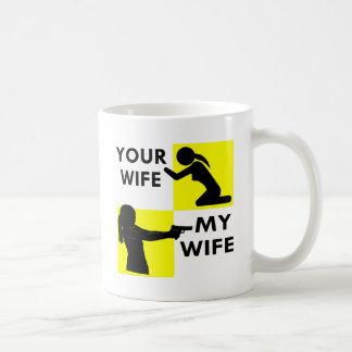 Your Wife vs My Wife Self Defense You Can Beg Or Coffee Mug
