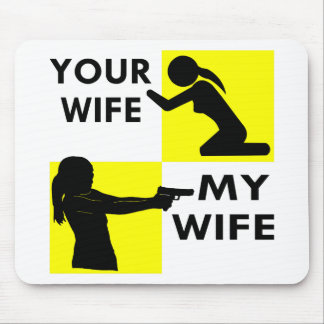 Your Wife vs My Wife Self Defense You Can Beg Or Mouse Pad