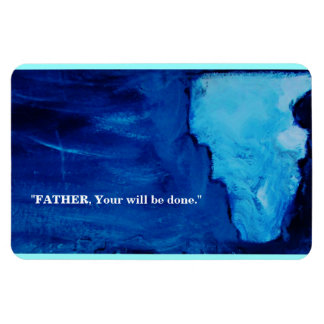 YOUR WILL BE DONE RECTANGULAR PHOTO MAGNET