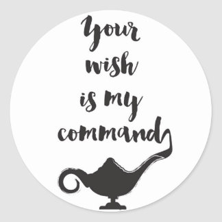 Your wish is my command classic round sticker
