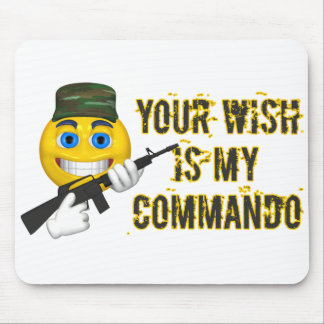 Your Wish Is My Commando Mouse Pad