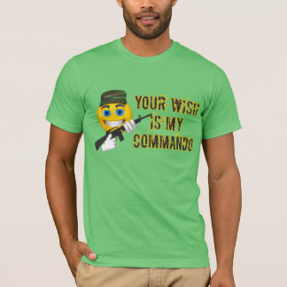 Your Wish Is My Commando T-Shirt
