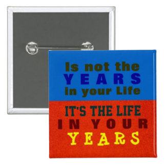 YOUR YEARS ~ Button Truism