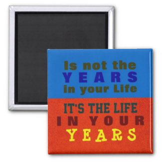 YOUR YEARS ~ Magnet Truism