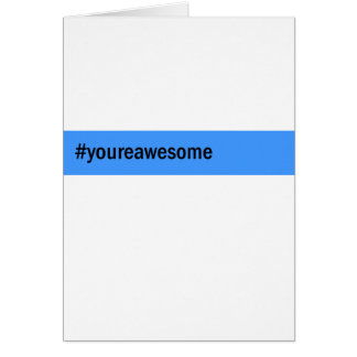 #yourawesome hashtag greeting card