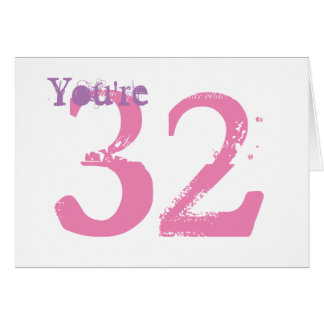 You're 32, large purple & pink text on white. card