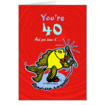 YOU'RE 40 AND YOU KNOW IT Stand-Up Fish funny Greeting Cards