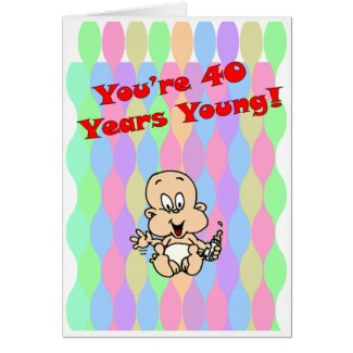 You're 40 Years Young!