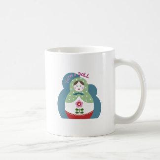 Youre A Doll Coffee Mug
