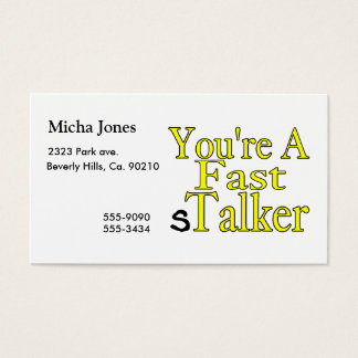 You're A Fast sTalker Business Card