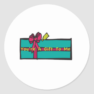 Youre A Gift Classic Round Sticker