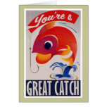 You're a Great Catch for Valentines Day Greeting Card