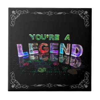 You're a Legend Ceramic Tile