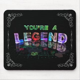 You're a Legend Mouse Pad