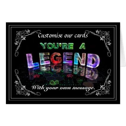 You're a Legend (photograph) Cards