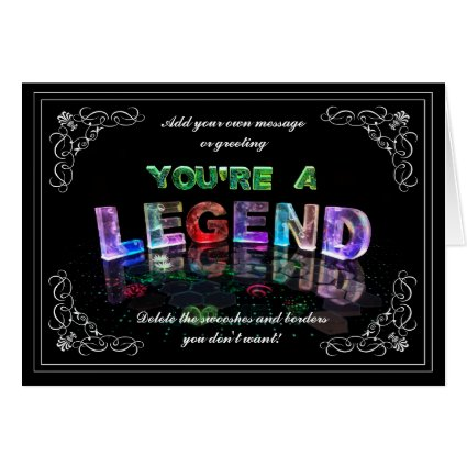You're a Legend (photograph) Greeting Card