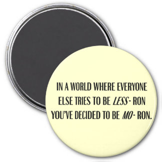 You're a moron 3 inch round magnet