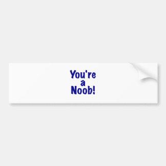 Youre a Noob Bumper Sticker
