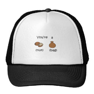 You're A Nut Bag Trucker Hat