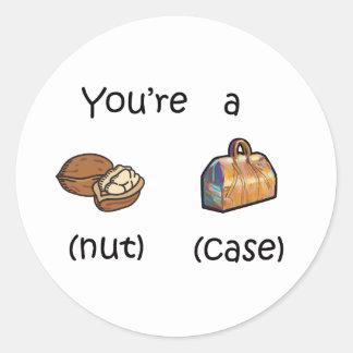 You're A Nut Case Classic Round Sticker
