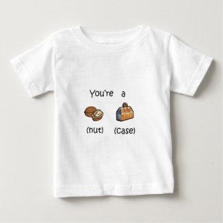You're A Nut Case T-shirt