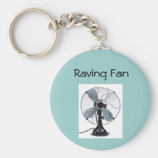 You're a raving fan keychains