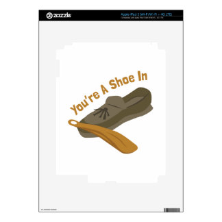 You're A Shoe In iPad 3 Decals