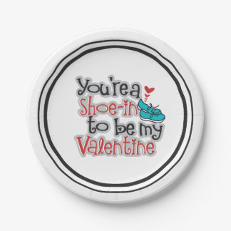 """You're a """"Shoe""""-in to be... Funny Valentine's Day Paper Plate"""