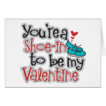 """You're a """"Shoe""""-in to be my Valentine Greeting Cards"""