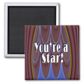 You're a Star! Magnet