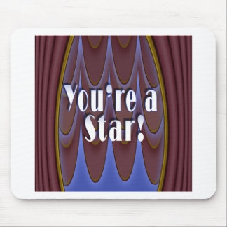 You're a Star! Mouse Pad