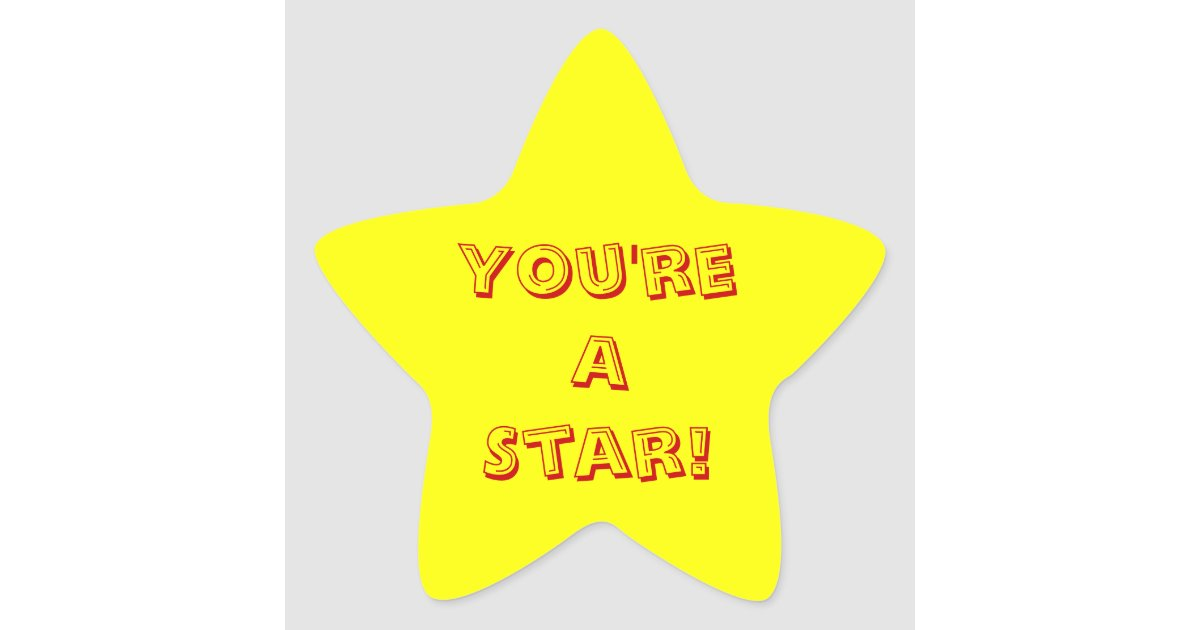 You're A Star Star Sticker | Zazzle.com