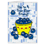 You're A True Blue Friend! Card