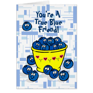 You're A True Blue Friend! Greeting Card