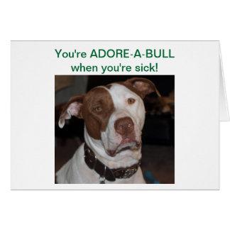 You're ADORE-A-BULL when you're sick! Card