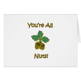 You're All Nuts Card